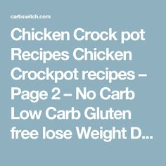 Chicken Crock pot Recipes Chicken Crockpot recipes – Page 2 – No Carb Low Carb Gluten free lose Weight Desserts Snacks Smoothies Breakfast Dinner… Crockpot Recipes, Chicken Recipes, Gluten Free Weight Loss, Breakfast Smoothies, Breakfast For Dinner, Fermented Foods, Lose Weight, Low Carb, Snacks