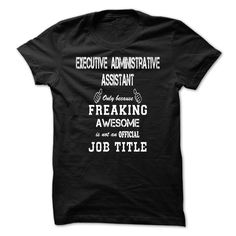 Awesome Shirt For Executive Administrative Assistant T Shirt, Hoodie, Sweatshirt