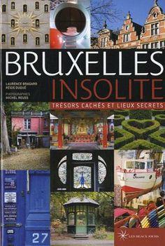 Bruxelles insolite, trésors cachés et lieux secrets