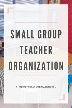 How to Organize a Small Group Teaching Area · The Simply Organized Teacher Small Group Organization, Guided Reading Organization, Teacher Organization, Small Group Area, Small Groups, Reading Centers, Literacy Centers, Math Classroom, Classroom Ideas