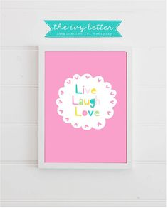 Live Laugh Love. Beautiful Printable Inspirational Wall Art for your Home.  After purchasing you will receive an INSTANT DOWNLOAD of your
