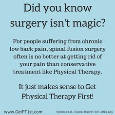 Surgery isn't always the magic cure. Chronic Lower Back Pain, Low Back Pain, Spinal Fusion Surgery, Outlander Gifs, Physical Therapy, Knowing You, The Cure, How To Get, Magic