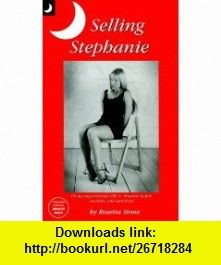 Selling Stephanie (9781897809433) Rosetta Stone , ISBN-10: 1897809433  , ISBN-13: 978-1897809433 ,  , tutorials , pdf , ebook , torrent , downloads , rapidshare , filesonic , hotfile , megaupload , fileserve