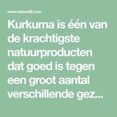Kurkuma is één van de krachtigste natuurproducten dat goed is tegen een groot aantal verschillende gezondheidsproblemen. Vanwege het feit dat kurkuma rijk is aan antioxidanten en ontstekingsremmend…