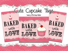 Baked with Love Labels and Tags FREE PRINTABLES for you...so sweet and some sweet  baking ideas! Great for Mother's Day!
