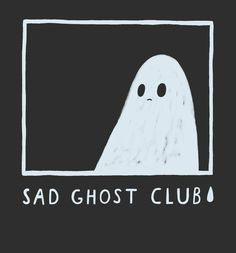 The Sad ghost's sad ghost club. A club for raising positive mental health awareness, through comics and community