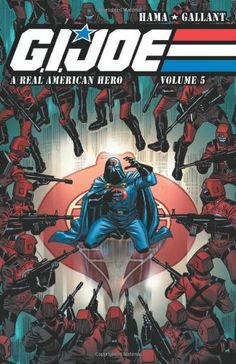 G.I. JOE: A Real American Hero continues as the hunt for the Blue Ninjas rages on both sides. Snake Eyes, Baroness, and Cobra Commander all ...