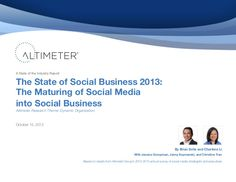[Report] The State of #Social #Business 2013: The Maturing of Social Media into Social Business by Altimeter Group Network on SlideShare via slideshare