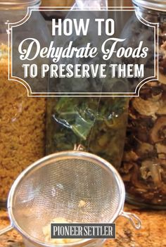 Check out How to Dehydrate Foods to Preserve Them at http://pioneersettler.com/dehydrate-foods-preserve/