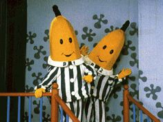 Bananas in Pajamas. Their theme song has been stuck in my head my entire life and it's ridiculous.