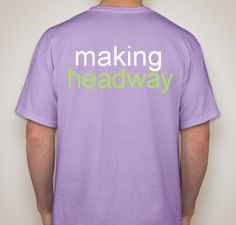 Buy a t-shirt to support Making Headway Foundation. Please share!