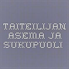 Taiteilijan asema ja sukupuoli. Cuporen verkkojulkaisuja 31. Taija Roiha, Pauli Rautiainen ja Kaija Rensujeff 2015. -  Yhteistyönä Taiteen edistämiskeskuksen kanssa tehdyssä artikkelissa käsitellään sukupuolen vaikutuksia taiteilijan asemaan.