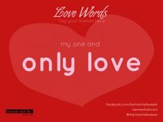 """My one and only love"" #LoveWords #HarmonHall"