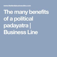 The many benefits of a political padayatra | Business Line