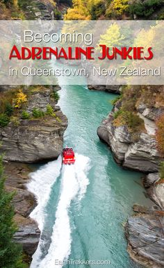 Queenstown, New Zealand: bungy jumping, jet boat riding, paragliding, and more.