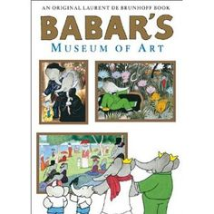 Everyone who loves art, Babar, or children will love Babar's Museum of Art.. All the art in the museum are masterpieces that you will recognize redone with elephants.