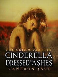 Cinderella Dressed in Ashes ( Book #2 in the Grimm Diaries ):Amazon:Kindle Store