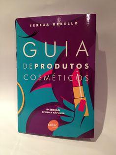 Vou de maquiagem!: Livro Guia de Produtos Cosméticos, Tereza Rebello (Ed. Senac)