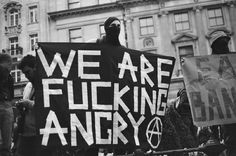 We are fucking angry. (A)