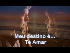 ★♫💕Meu destino é te Amar★♫💕 - YouTube