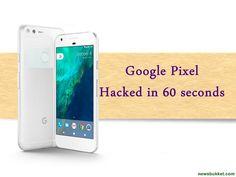 Google Pixel Hacked in just 60 seconds