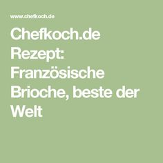 Chefkoch.de Rezept: Französische Brioche, beste der Welt