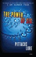 The power of six  Pittacus Lore.  (Series: Lorien legacies ; 2)
