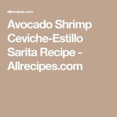 Avocado Shrimp Ceviche-Estillo Sarita Recipe - Allrecipes.com