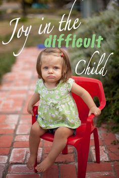 why you should be happy your child is difficult and how to deal with it. It's a must read!!!
