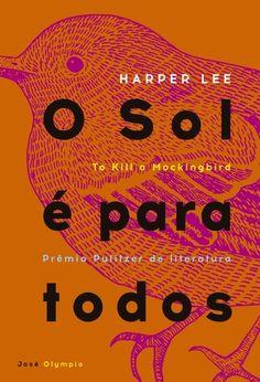 Lido #7 - O SOL E PARA TODOS - Harper Lee - ★★★★// Gostei, mas não amei! É bonito e delicado!
