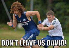 David Luiz... Yes, please don't