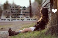 I'm not single...I'm not taken....