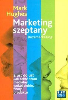 Marketing szeptany - Hughes Mark za 46,49 zł   Książki empik.com