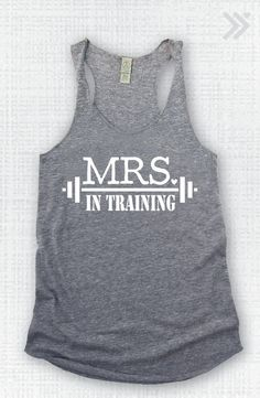 Mrs. In Training Tank #bridetobe #fashion