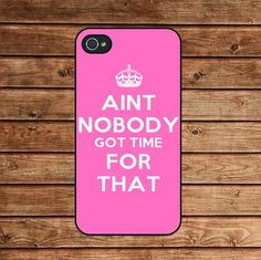 iphone 4 case,iphone 4s case--aint nobody got time for that,in plastic | kisscase - Accessories on ArtFire