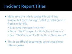 Incident Report Standards Incident Report Standards  Staff Shall