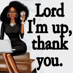 Black Girl Quotes, Black Women Quotes, Black Girl Art, Black Women Art, Black Girl Magic, Good Morning Friends Images, Good Morning Quotes, Black Baby Boys, Good Morning Flowers