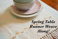 Part 2 of the Spring Table Runner Weave Along series!