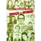 Mortos e Desaparecidos Políticos - Reparação ou Impunidade?
