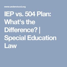 IEP vs. 504 Plan: What's the Difference? | Special Education Law