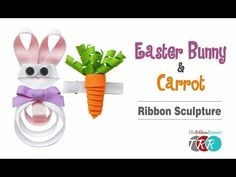 How to Make an Easter Bunny & Carrot Ribbon Sculpture - TheRibbonRetreat.com - YouTube