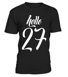 "# Birthday gift: Hello 27 years old T-shirt .  Special Offer, not available in shops      Comes in a variety of styles and colours      Buy yours now before it is too late!      Secured payment via Visa / Mastercard / Amex / PayPal      How to place an order            Choose the model from the drop-down menu      Click on ""Buy it now""      Choose the size and the quantity      Add your delivery address and bank details      And that's it!      Tags: Hello 27 T-shirt. Available in men's and…"