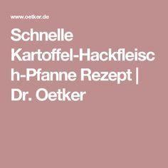 Schnelle Kartoffel-Hackfleisch-Pfanne Rezept   Dr. Oetker
