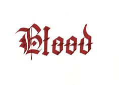 Blood. Using Diamine Red Dragon Ink. #type #calligraphy #lettering #typography #Gothic #ink #Diamine