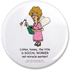"""Miracle Worker 3.5"""" Button, i think i need this."""