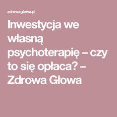 Inwestycja we własną psychoterapię – czy to się opłaca? – Zdrowa Głowa