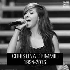 Christina Grimmie. Rest in peace ♡