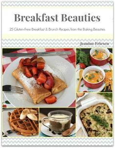 NEW Ebook - Breakfast Beauties: 25 Gluten-Free Breakfast and Brunch Recipes from Faithfully Gluten Free