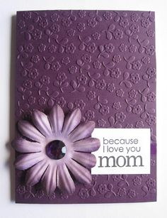"Handmade Purple ""Because I love you Mom"" Mother's Day Card by Anything Scrappy www.anythingscrappy.com"