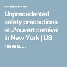 Unprecedented safety precautions at J'ouvert carnival in New York | US news…